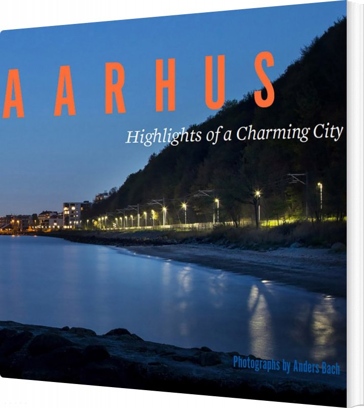 Image of   Aarhus - Highlights Of A Charming City - Anders Bach - Bog