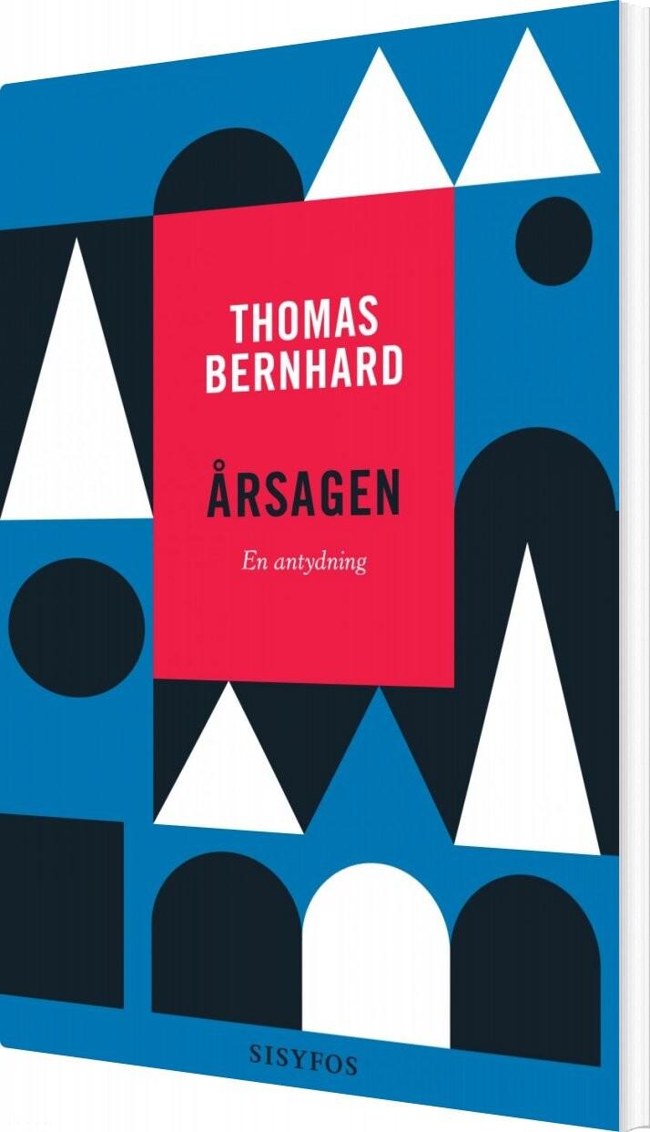 Image of   årsagen. En Antydning - Thomas Bernhard - Bog