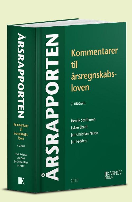 årsrapporten. Kommentarer Til årsregnskabsloven - Henrik Steffensen - Bog