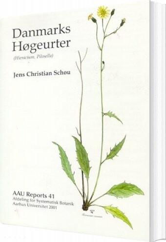 Image of   Aau Reports Danmarks Høgeurter - Jens Christian Schou - Bog