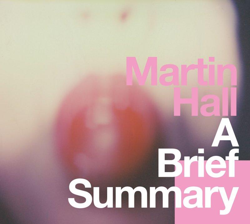 Martin Hall - A Brief Summary - CD