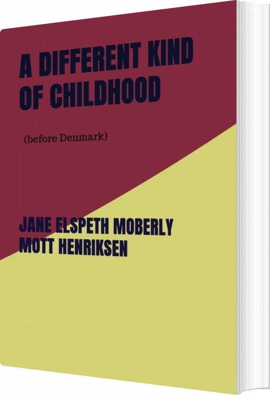 Image of   A Different Kind Of Childhood - Jane Elspeth Moberly Mott Henriksen - Bog