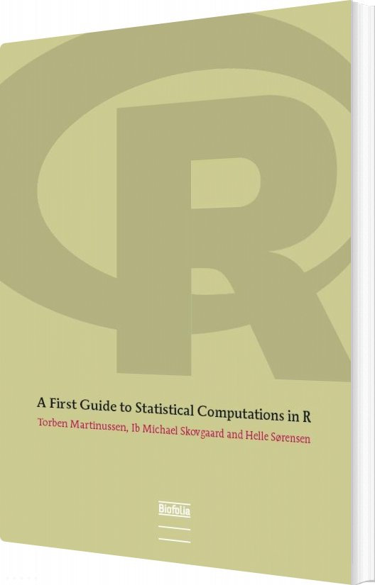 Image of   A First Guide To Statistical Computations In R - Helle Sørensen - Bog