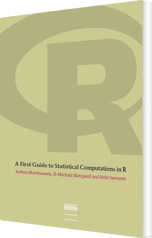 Billede af A First Guide To Statistical Computations In R - Helle Sørensen - Bog