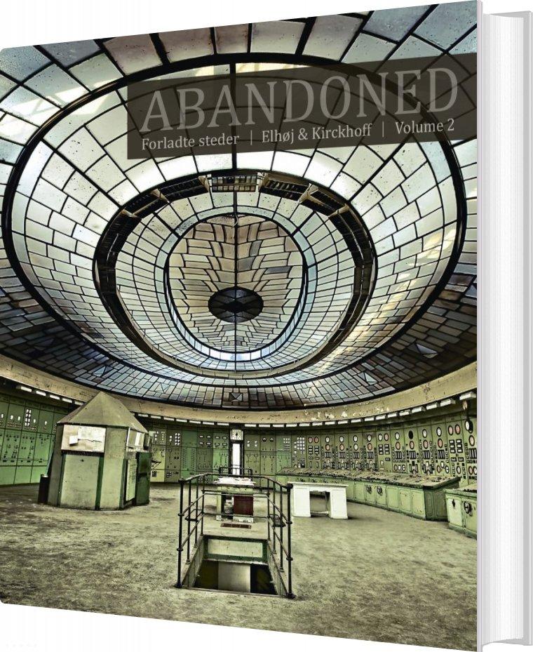 Billede af Abandoned - Forladte Steder Vol. 2 - Jan Elhøj - Bog