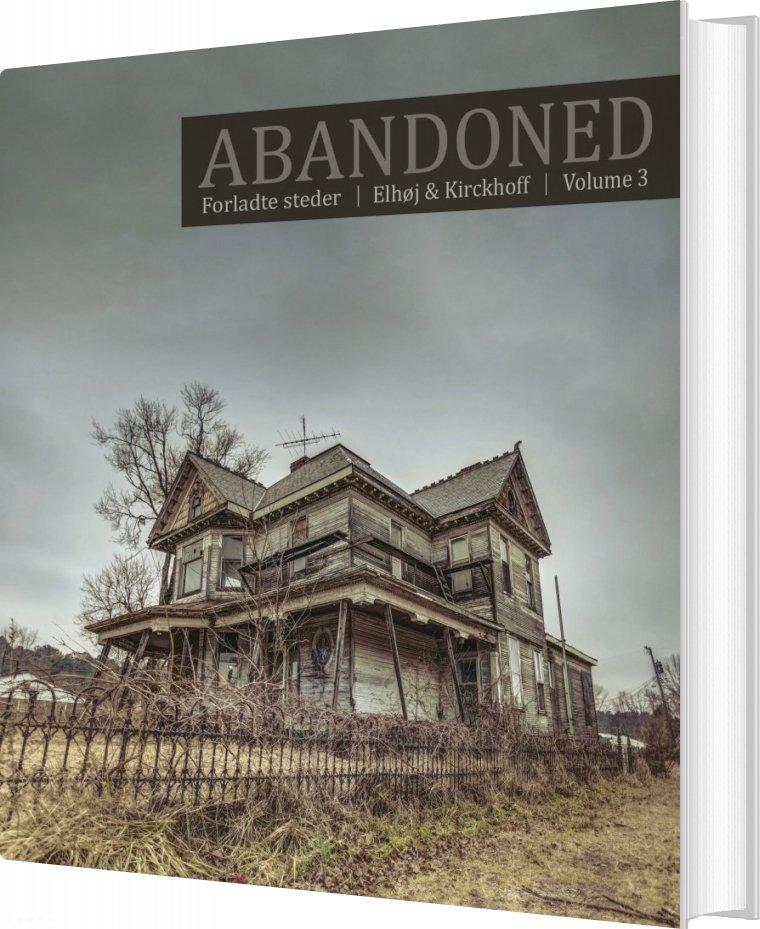 Billede af Abandoned - Forladte Steder Vol. 3 - Jan Elhøj - Bog