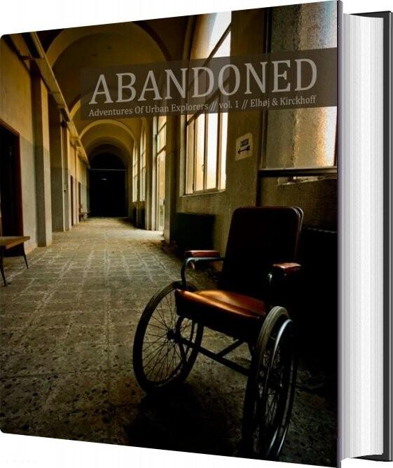 Billede af Abandoned - Forladte Steder Vol. 1 - Jan Elhøj - Bog