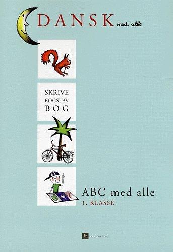 Image of   Abc Med Alle, Skrive- Og Bogstavbog - Kirsten Jakobsen - Bog