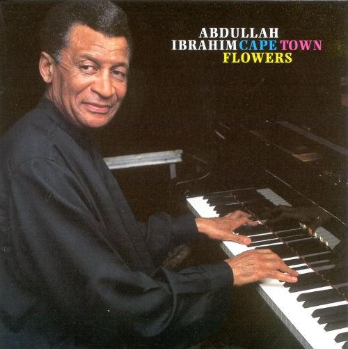 Image of   Abdullah Ibrahim - Cape Town Flowers - CD