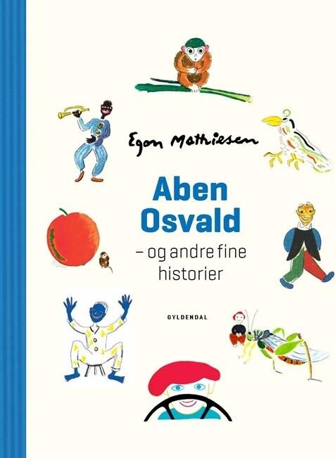 Image of   Aben Osvald Og Andre Fine Historier - Egon Mathiesen - Bog