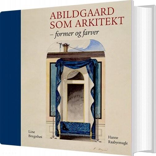 Image of   Abildgaard Som Arkitekt - Hanne Raabymagle - Bog