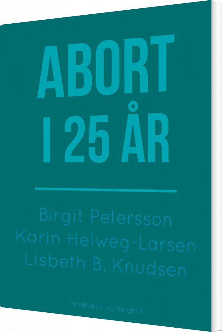 Image of   Abort I 25 år - Birgit Petersson - Bog