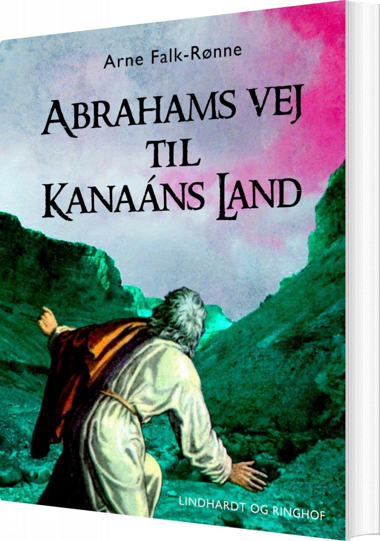 Image of   Abrahams Vej Til Kanaáns Land - Arne Falk-rønne - Bog