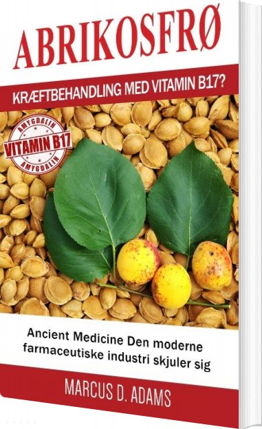 Image of   Abrikosfrø - Kræftbehandling Med Vitamin B17? - Marcus D. Adams - Bog