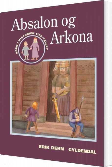 Image of   Absalon Og Arkona - Erik Dehn - Bog