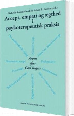 Billede af Accept, Empati Og ægthed I Psykoterapeutisk Praksis - Allan Becker Larsen - Bog