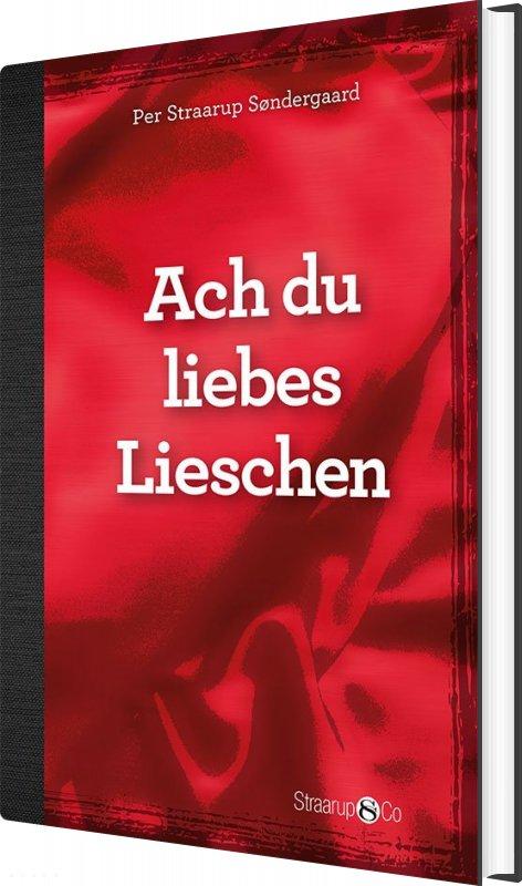 Image of   Ach Du Liebes Lieschen - Uden Gloser - Per Straarup Søndergaard - Bog
