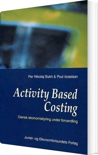Image of   Activity Based Costing - Per Nicolaj Bukh - Bog