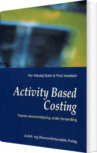 Image of   Activity Based Costing - Per Nicolaj Bukh - Bog