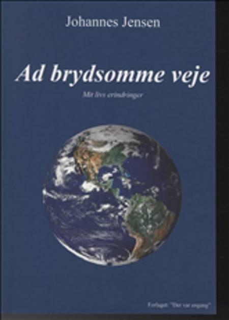 Image of   Ad Brydsomme Veje - Johannes Jensen - Bog