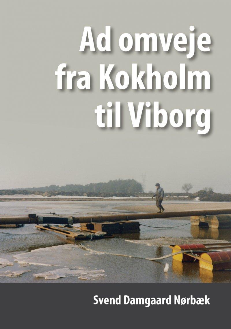 Billede af Ad Omveje Fra Kokholm Til Viborg - Svend Damgaard Nørbæk - Bog