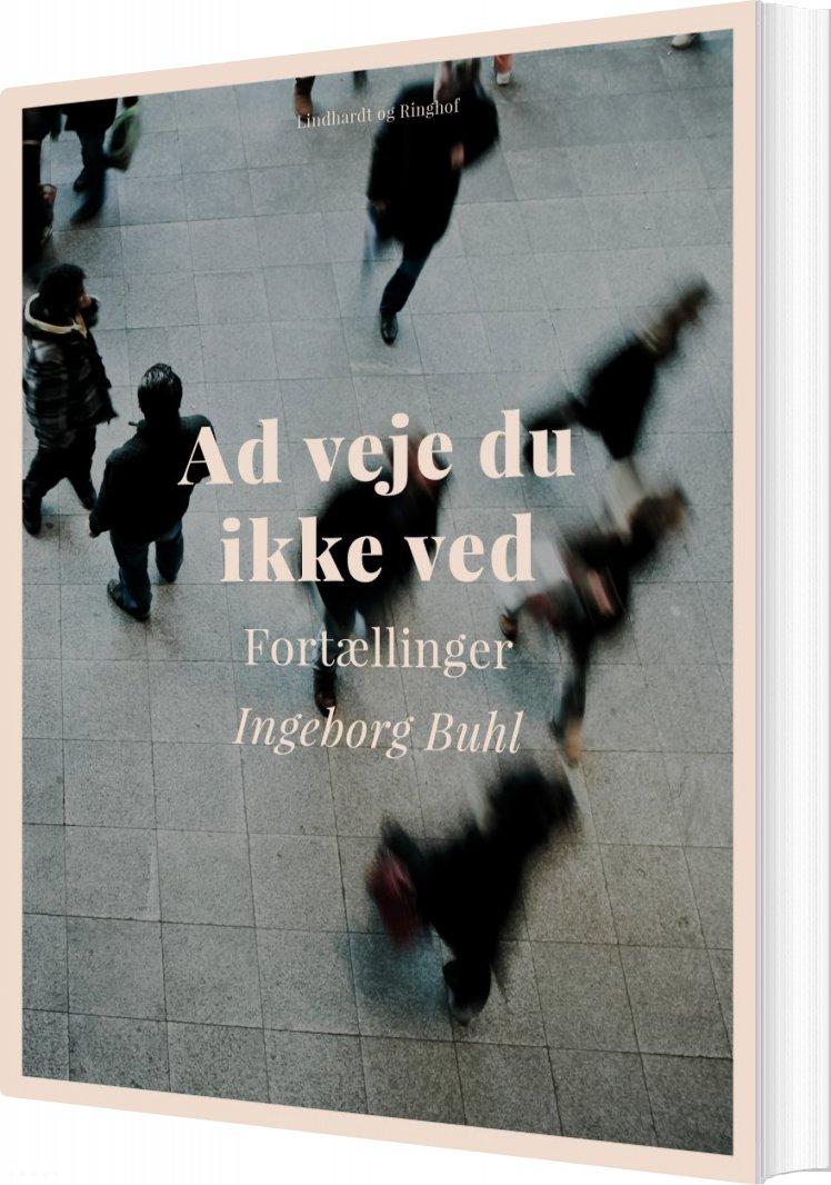 Billede af Ad Veje Du Ikke Ved - Ingeborg Buhl - Bog