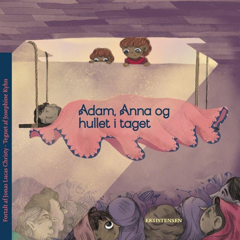 Image of   Adam, Anna Og Hullet I Taget - Jonas Lucas Christy - Bog
