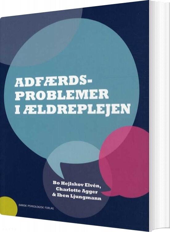 Image of   Adfærdsproblemer I ældreplejen - Bo Hejlskov Elvén - Bog