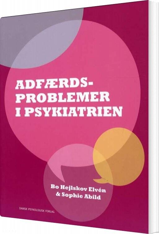 Image of   Adfærdsproblemer I Psykiatrien - Bo Hejlskov Elvén - Bog