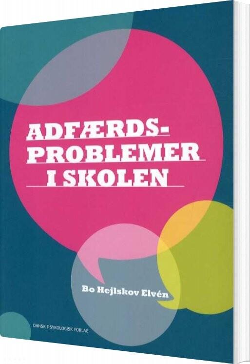 Image of   Adfærdsproblemer I Skolen - Bo Hejlskov Elvén - Bog