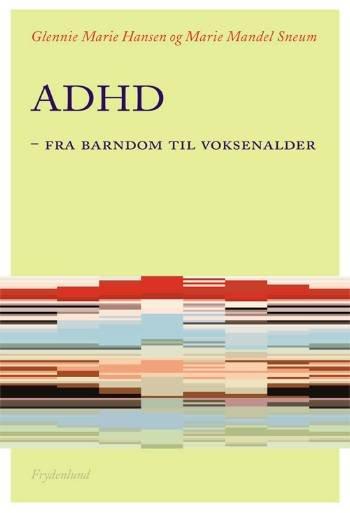 Billede af Adhd - Fra Barndom Til Voksenalder - Marie Mandel Sneum - Bog