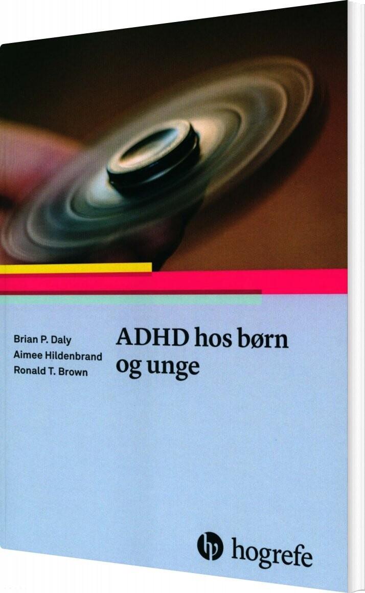 Image of   Adhd Hos Børn Og Unge - Brian P. Daly - Bog