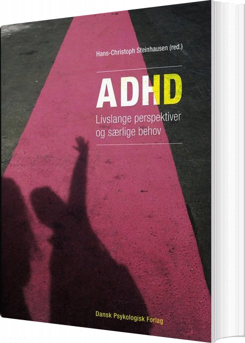 Image of   Adhd - Livslange Perspektiver Og Særlige Behov - Per Hove Thomsen - Bog