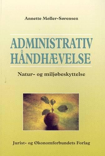 Image of   Administrativ Håndhævelse - Møller-sørensen A - Bog