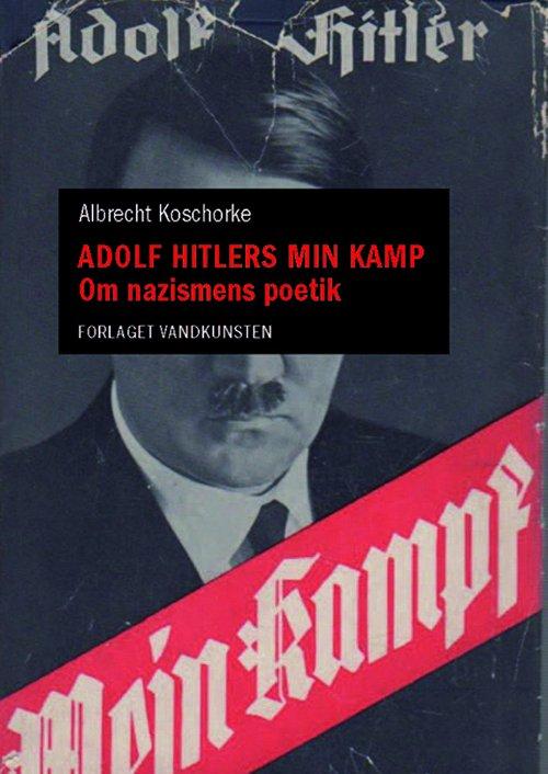 Image of   Adolf Hitlers Min Kamp - Albrecht Koschorke - Bog