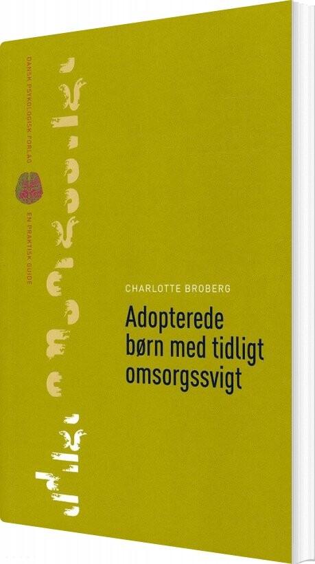 Image of   Adopterede Børn Med Tidligt Omsorgssvigt - Charlotte Broberg - Bog