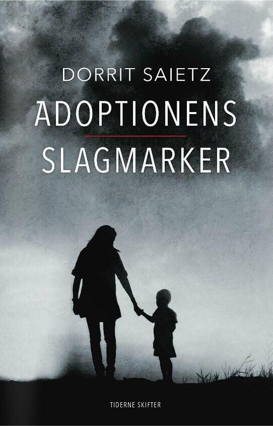 Image of   Adoptionens Slagmarker - Dorrit Saietz - Bog