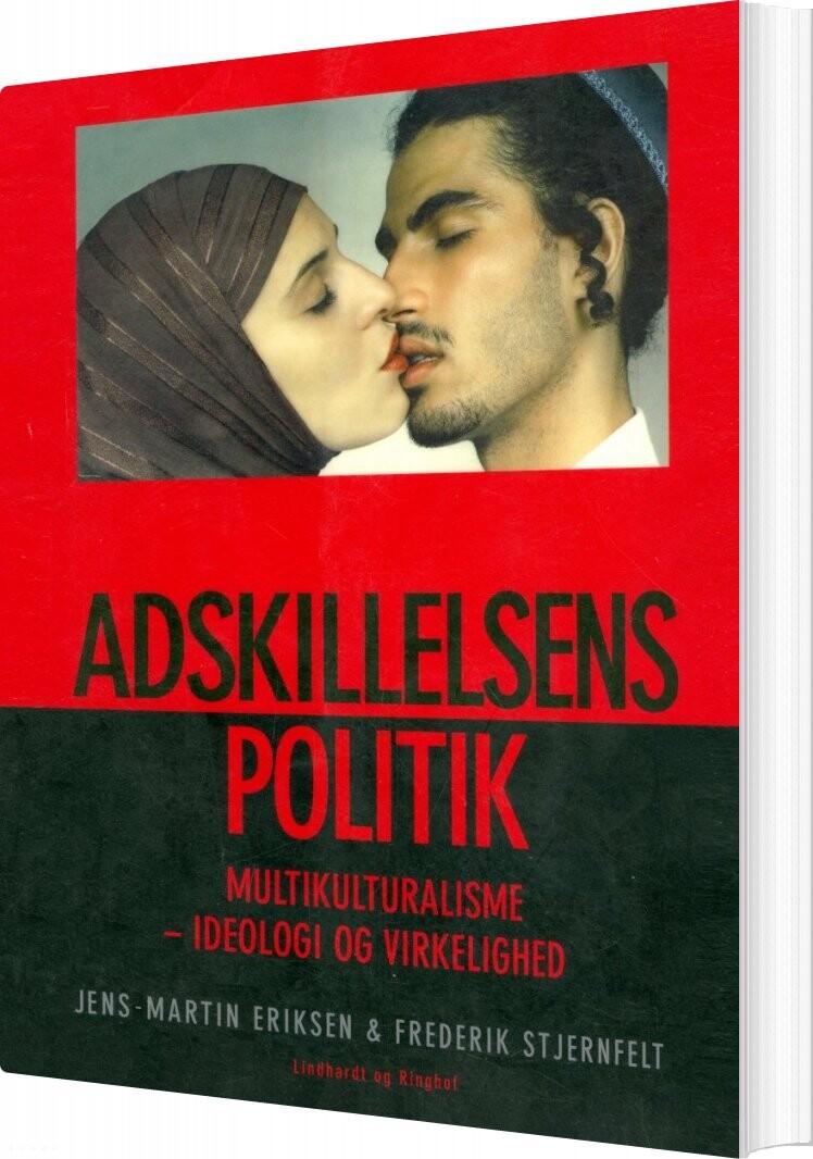 Image of   Adskillelsens Politik - Frederik Stjernfelt - Bog