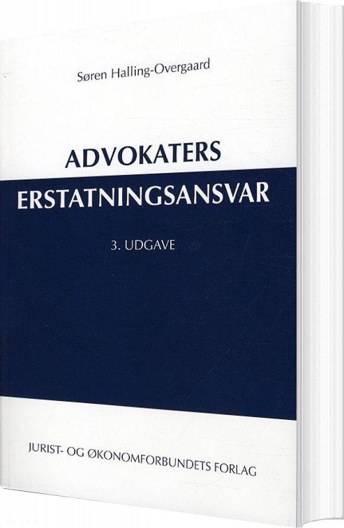 Image of   Advokaters Erstatningsansvar - Søren Halling-overgaard - Bog