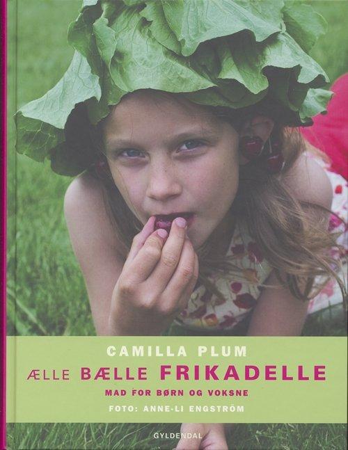 ælle, Bælle Frikadelle - Camilla Plum - Bog