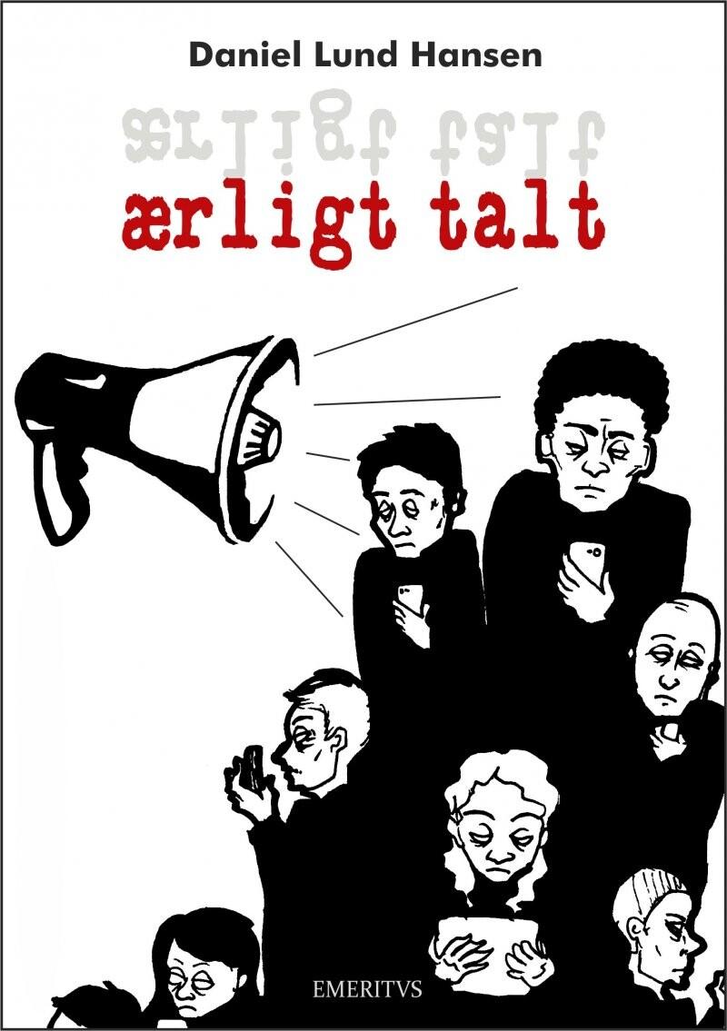 Image of   ærligt Talt - Daniel Lund Hansen - Bog