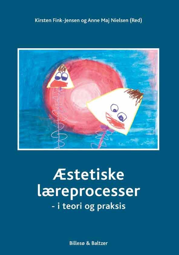 Image of   æstetiske Læreprocesser - Anne Maj Nielsen - Bog