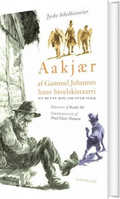 Image of   Af Gammel Jehannes Hans Bivelskistaarri - Jeppe Aakjær - Bog