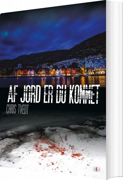 Image of   Af Jord Er Du Kommet - Chris Tvedt - Bog