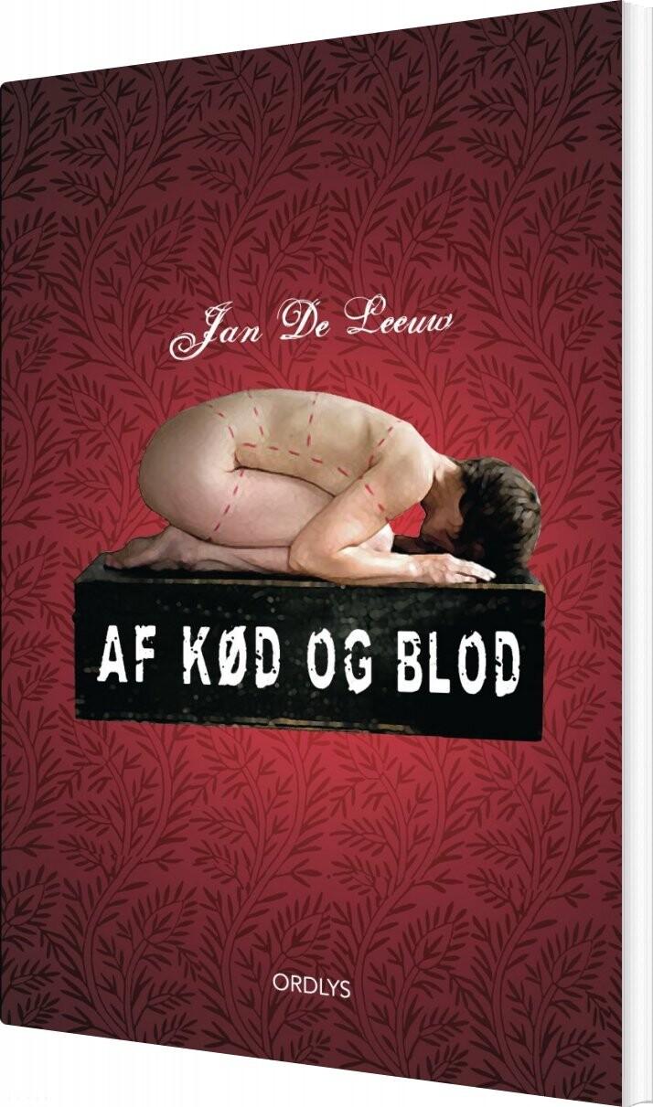Image of   Af Kød Og Blod - Jan De Leeuw - Bog