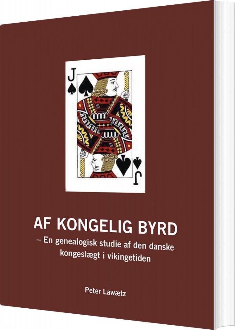 Image of   Af Kongelig Byrd - Peter Lawætz - Bog