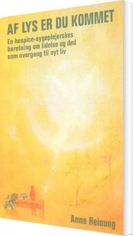 Image of   Af Lys Er Du Kommet - Anne Heinung - Bog