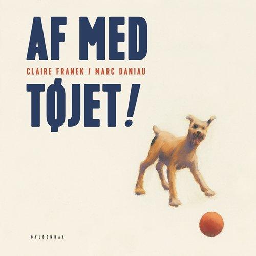 Image of   Af Med Tøjet! - Claire Franek - Bog