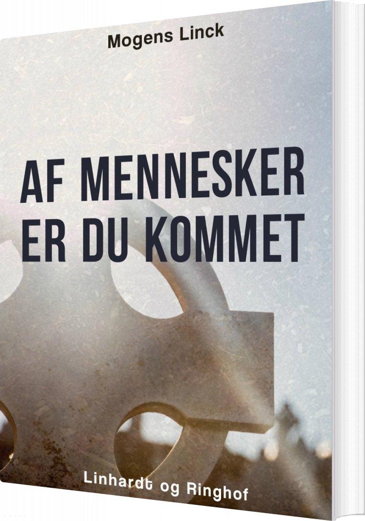 Billede af Af Mennesker Er Du Kommet - Mogens Linck - Bog
