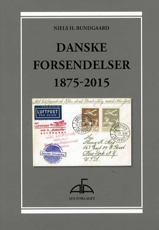Image of   Afa Danske Forsendelser 1875-2015 - Niels H. Bundgaard - Bog
